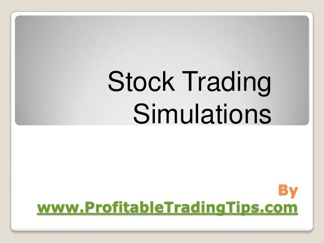Stock Trading Simulations By www.ProfitableTradingTips.com