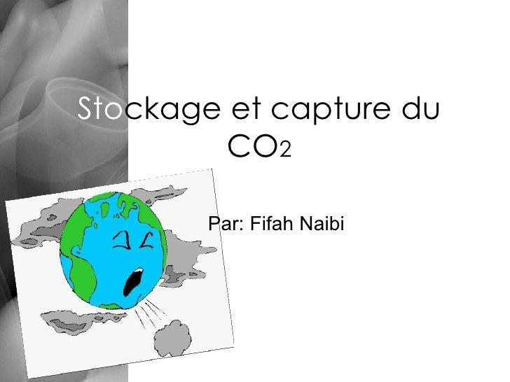 Sto ckage et capture du CO 2 Par: Fifah Naibi