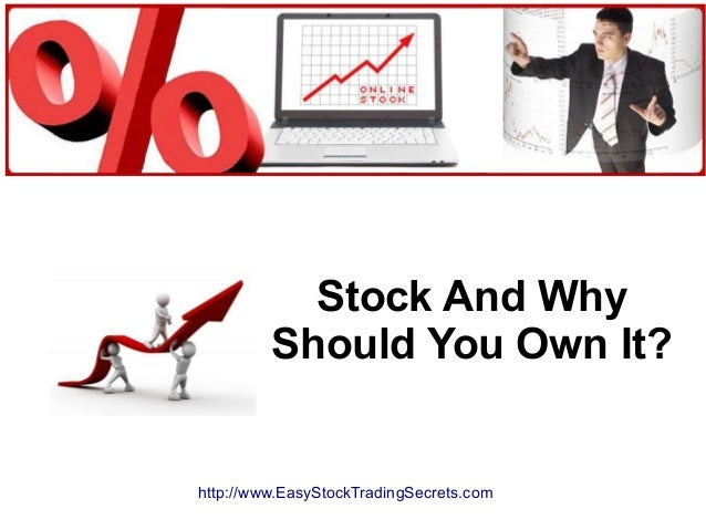Stock And Why Should You Own It? http://www.EasyStockTradingSecrets.com