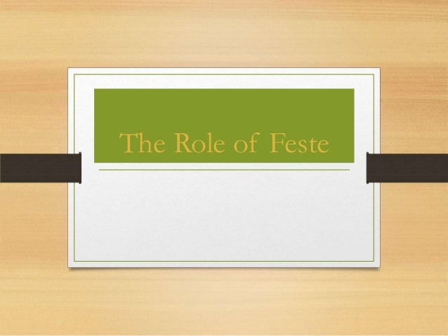 The Role of Feste