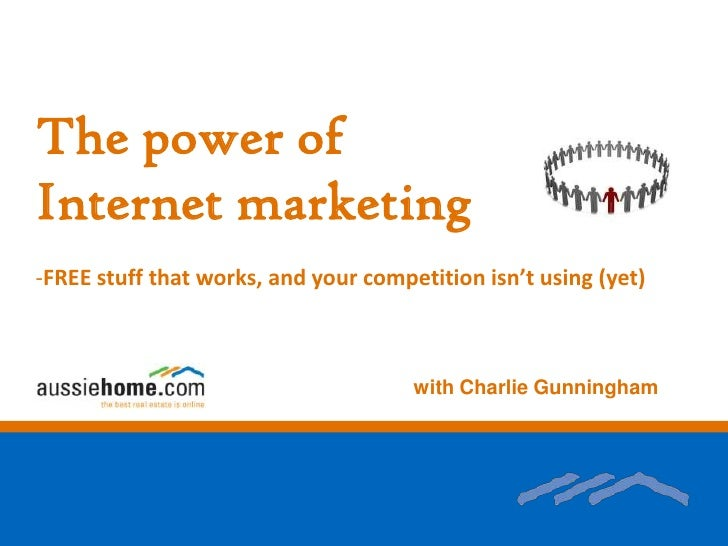 The power of<br />Internet marketing<br /><ul><li>FREE stuff that works, and your competition isn't using (yet)</li></ul> ...