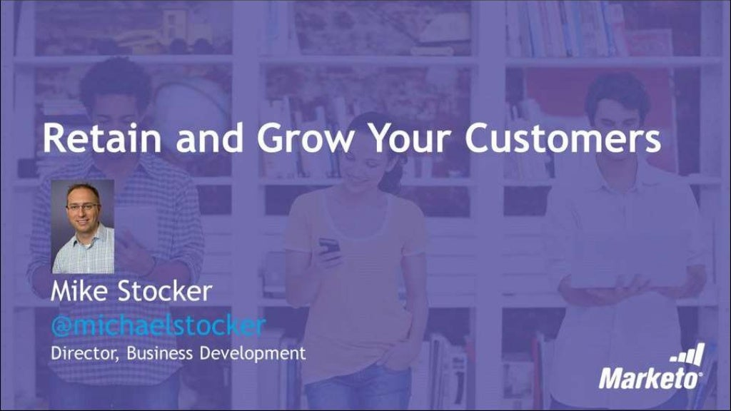 Retain and Grow Your Customers