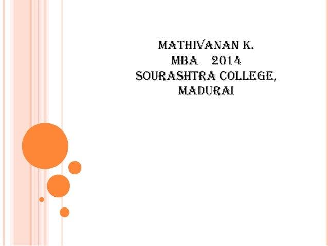 MATHIVANAN K. MBA 2014 SOURASHTRA COLLEGE, MADURAI