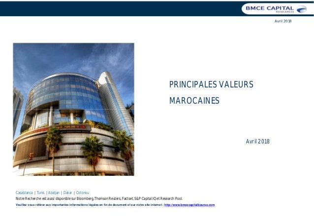 |1 Avril 2018 PRINCIPALES VALEURS MAROCAINES Avril 2018 Casablanca | Tunis | Abidjan | Dakar | Cotonou Notre Recherche est...