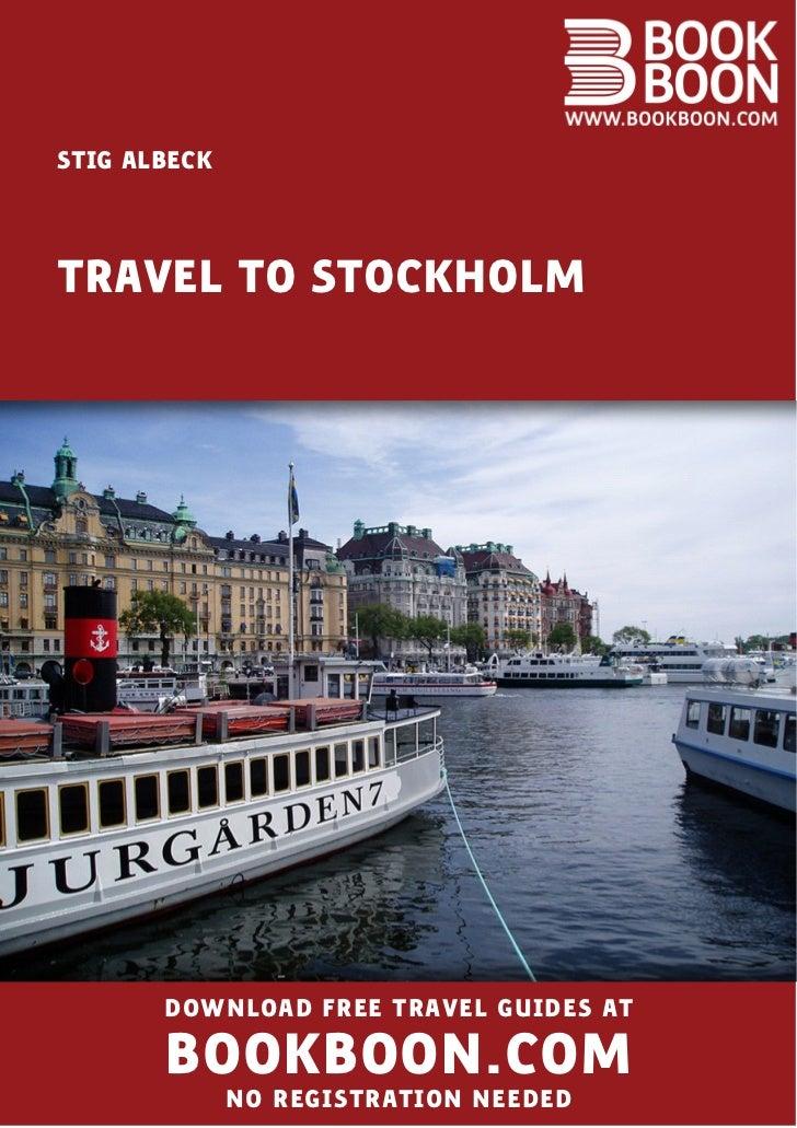 STIG ALBECKTRAVEL TO STOCKHOLM       DOWNLOAD FREE TRAVEL GUIDES AT       BOOKBOON.COM              NO REGISTRATION NEEDED