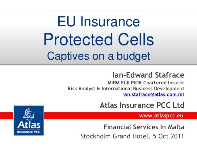 EU Insurance  Protected Cells Captives on a budget Ian-Edward Stafrace MIRM FCII PIOR Chartered Insurer Risk Analyst & Int...
