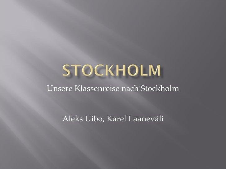 Unsere Klassenreise nach Stockholm Aleks Uibo, Karel Laaneväli