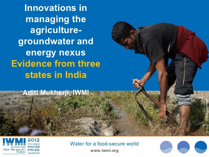 Innovations in    managing the     agriculture- groundwater and    energy nexusEvidence from three   states in India  Adit...