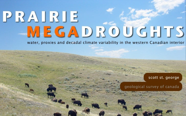 PRAIRIE   MEGADROUGHTS  water, proxies and decadal climate variability in the western Canadian interior                   ...