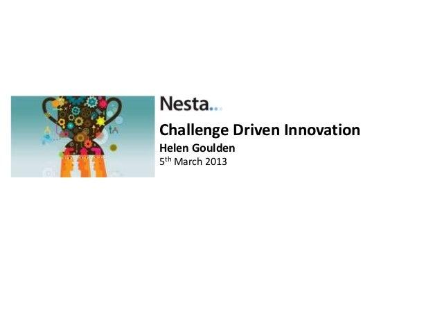 Challenge Driven InnovationHelen Goulden5th March 2013