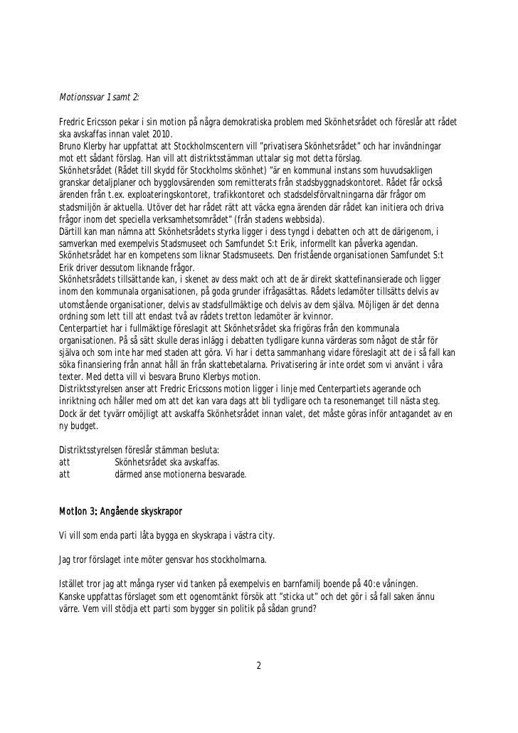 Motionssvar 1 samt 2:  Fredric Ericsson pekar i sin motion på några demokratiska problem med Skönhetsrådet och föreslår at...