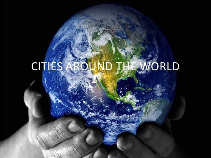 CITIES AROUND THE WORLD<br />
