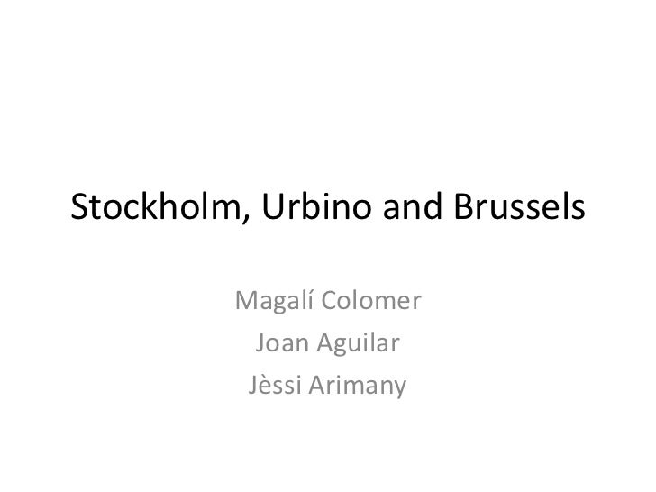 Stockholm, Urbino and Brussels<br />Magalí Colomer<br />Joan Aguilar<br />Jèssi Arimany<br />