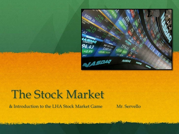 The Stock Market<br />& Introduction to the LHA Stock Market GameMr. Servello<br />
