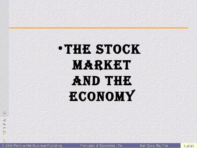 : 82 R E T P A H C  •The STock MarkeT and The econoMy  © 2004 Prentice Hall Business Publishing  Principles of Economics, ...
