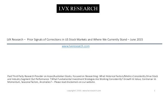 LVX Research – Prior Signals of Corrections in US Stock Markets and Where We Currently Stand – June 2015 1copyright C 2015...
