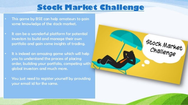 the stock market game Online deca guide 2016 137 stock market game stock market game smg participants in the sifma foundation stock market game develop and manage a virtual investment.