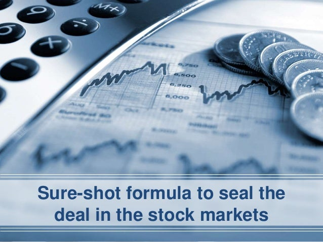 Sure-shot formula to seal the deal in the stock markets