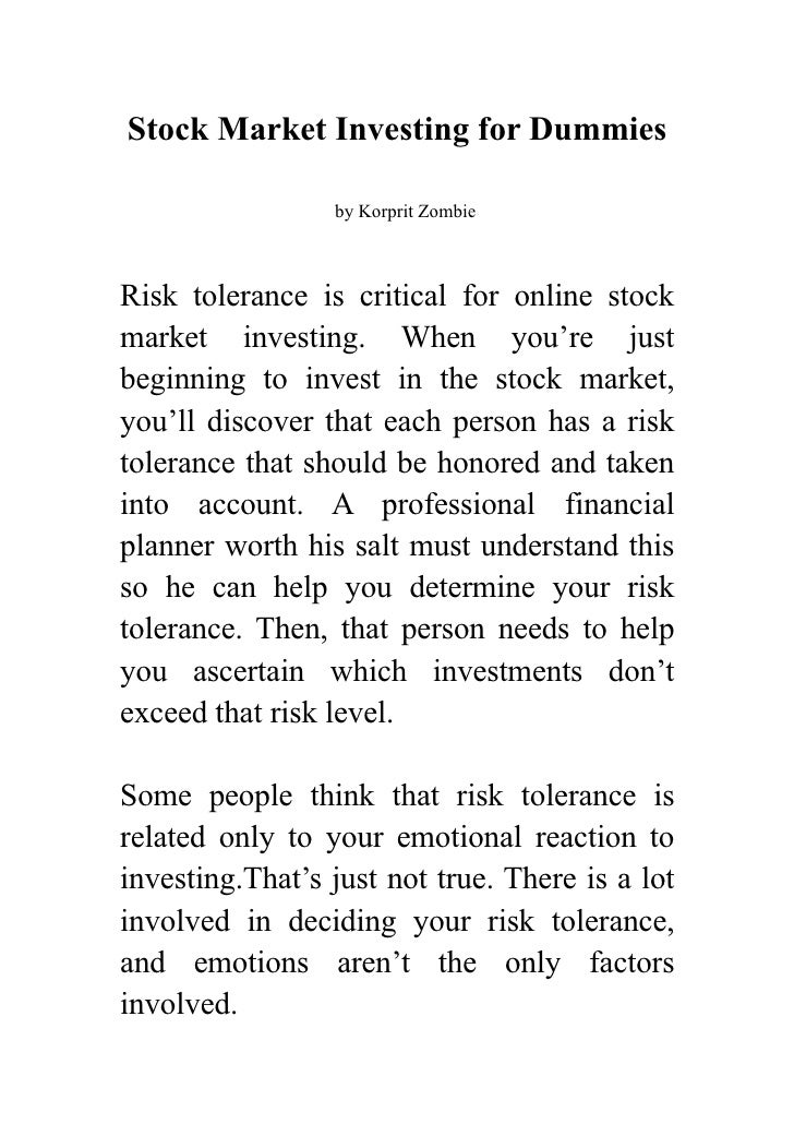 Stock Market Investing for Dummies                   by Korprit Zombie    Risk tolerance is critical for online stock mark...