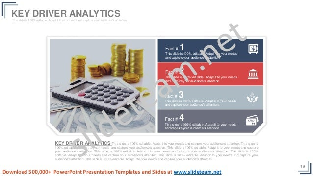 19 KEY DRIVER ANALYTICS This slide is 100% editable. Adapt it to your needs and capture your audience's attention. This sl...