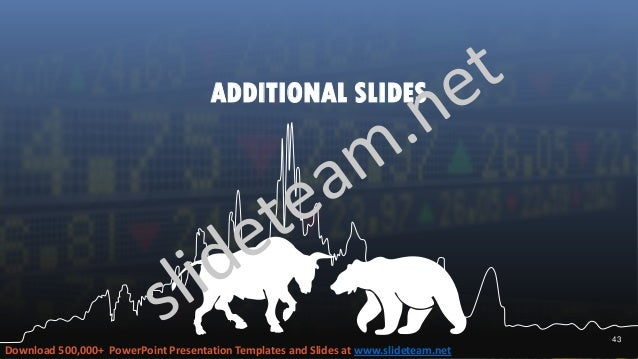ADDITIONAL SLIDES 43 Download 500,000+ PowerPoint Presentation Templates and Slides at www.slideteam.net