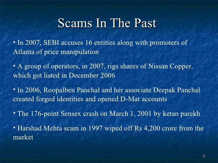 the ketan parekh scam the crash Harshad mehta was an indian stockbroker mehta's life and his 1992 scam are covered in great detail by sucheta dalal and debashish basu in their book the scam: from harshad mehta to ketan parekh harshad mehta's trial has been referred to in 2001 bollywood movie nayak see also.