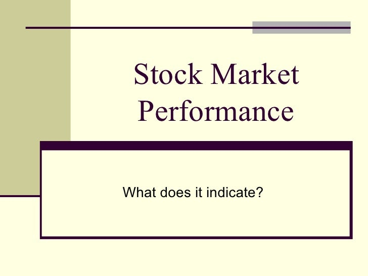 Stock Market Performance What does it indicate?