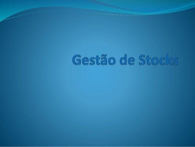 O que são stocks?   Stock é todo o bem armazenado por determinado período de tempo, de finalidade o consumo interno da em...