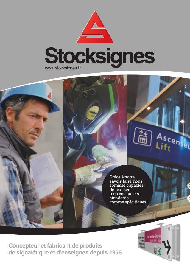 www.stocksignes.fr Stocksigneswww.stocksignes.fr Concepteur et fabricant de produits de signalétique et d'enseignes depuis...