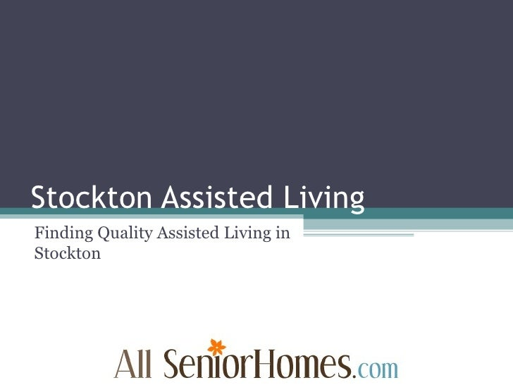 Stockton Assisted Living Finding Quality Assisted Living in Stockton
