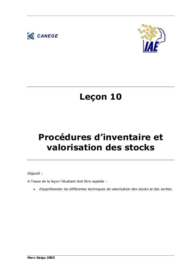 Marc Gaiga 2003 CANEGE Leçon 10 Procédures d'inventaire et valorisation des stocks Objectif : A l'issue de la leçon l'étud...