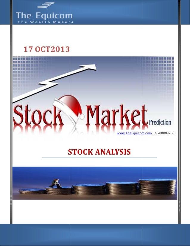 STOCK TO WATCH  17 OCT2013  www.TheEquicom.com 09200009266  STOCK ANALYSIS  www.TheEquicom.com 09200009266