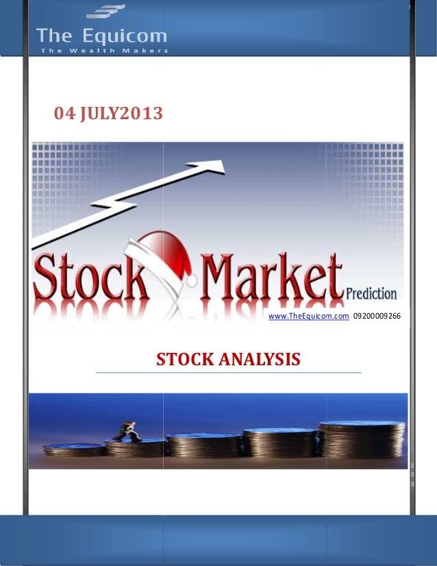 www.TheEquicom.com 09200009266 04 JULY2013 STOCK STOCK TO WATCH www.TheEquicom.com 09200009266 2013 www.TheEquicom.com STO...