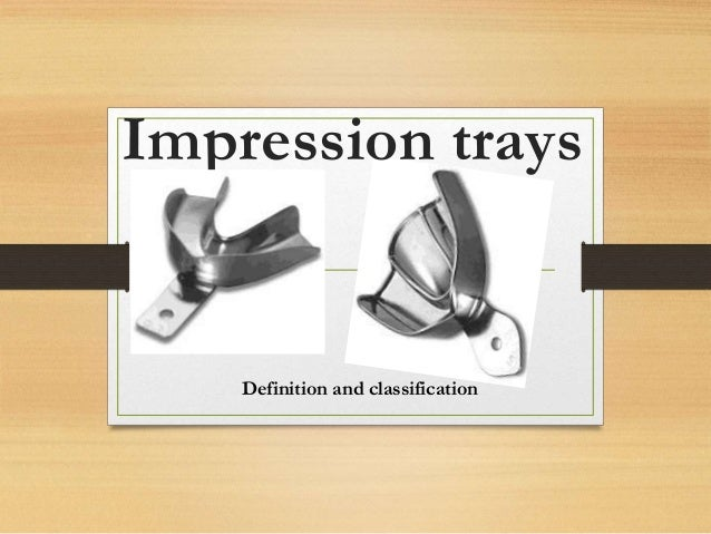 Impression trays Definition and classification