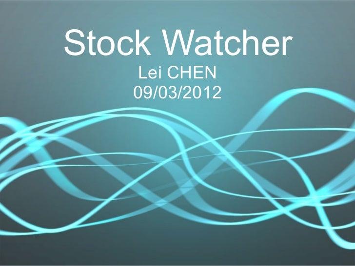 Stock Watcher   Lei CHEN   09/03/2012