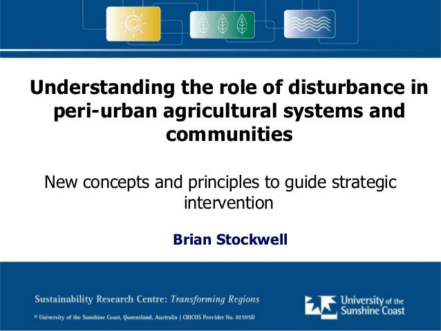 Understanding the role of disturbance in peri-urban agricultural systems and communities New concepts and principles to gu...