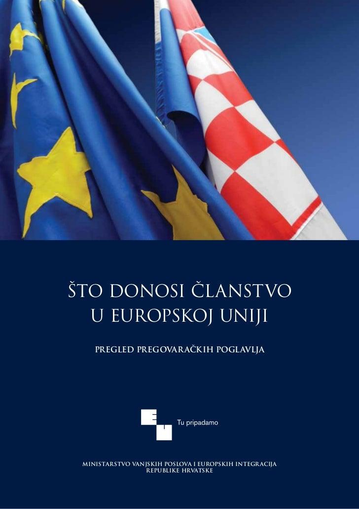 što donosi članstvo  u Europskoj uniji    pregled pregovar ačkih poglavlja Ministarstvo vanjskih poslova i europskih integ...