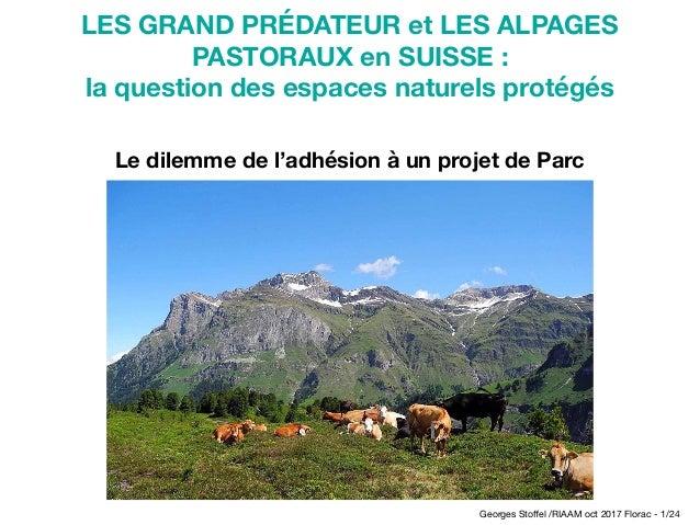 LES GRAND PRÉDATEUR et LES ALPAGES PASTORAUX en SUISSE : la question des espaces naturels protégés Le dilemme de l'adhésio...
