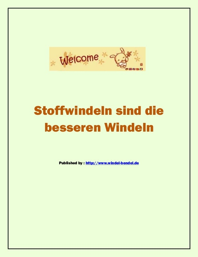 Stoffwindeln sind diebesseren WindelnPublished by : http://www.windel-bendel.de