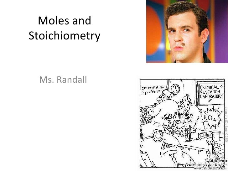 Moles and Stoichiometry<br />  Ms. Randall<br />