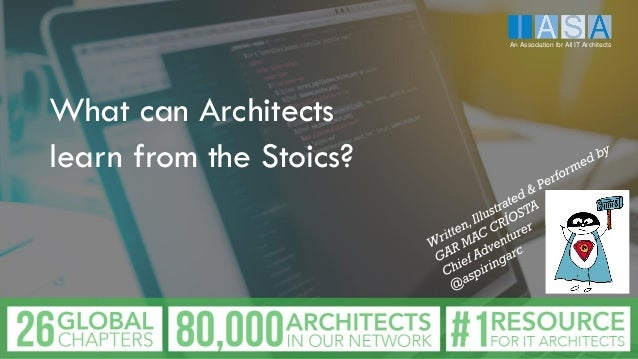 What can Architects learn from the Stoics? An Association for All IT Architects