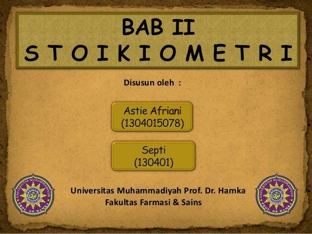 Disusun oleh :  Universitas Muhammadiyah Prof. Dr. Hamka Fakultas Farmasi & Sains