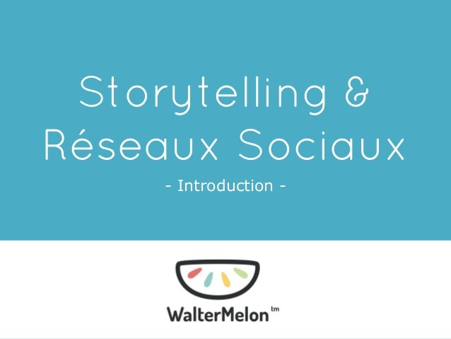 Storytelling & Réseaux Sociaux - Introduction -