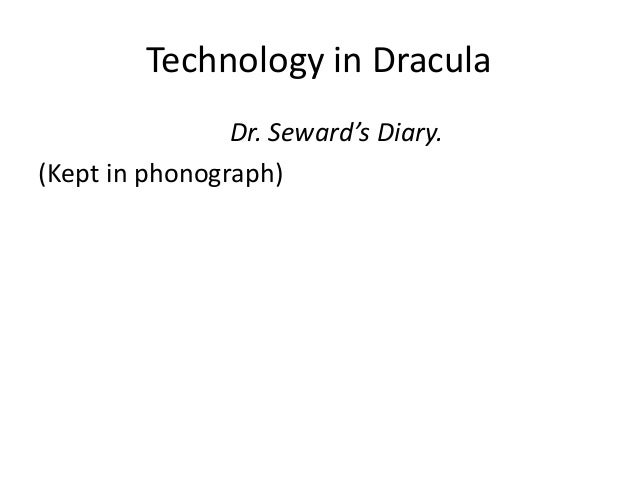the importance of the diary form in bram stokers dracula Bram stokers dracula,  victorian anxieties bram stokers dracula english literature essay  bram stoker's dracula:.