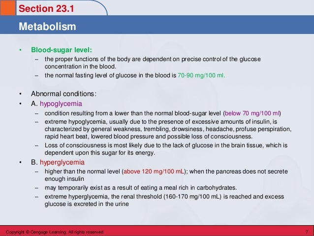 Metabolism Section 23.1 • Blood-sugar level: – the proper functions of the body are dependent on precise control of the gl...