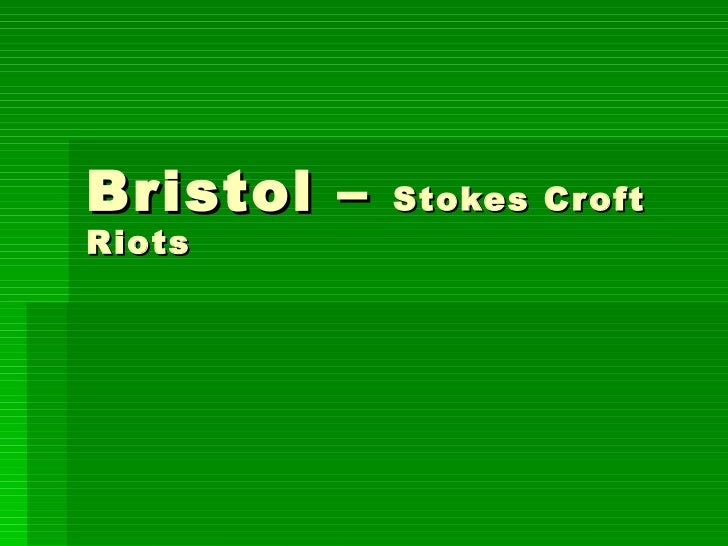 Bristol –  Stokes Croft Riots