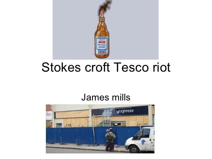 Stokes croft Tesco riot James mills