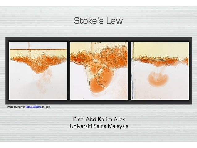 stokes law coursework Stokes' law in class we have talked about the efficiency of air, water and ice to transport sediment the main difference of the three transport media is their.