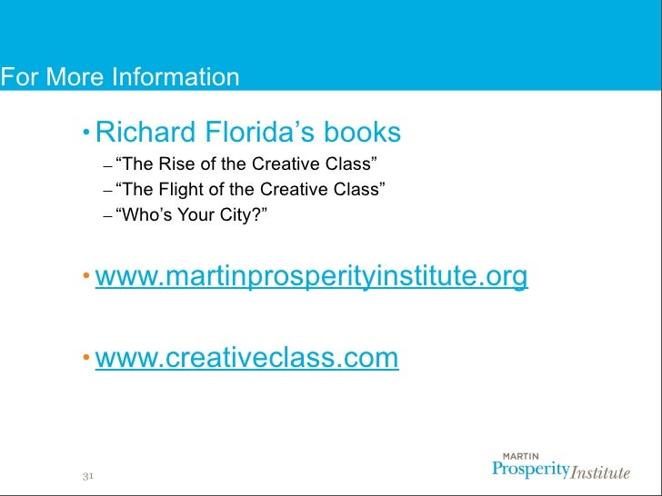 cities and the creative class by richard florida essay An instant bestseller, creative class and florida's subsequent books (who's your city, the flight of the creative class and the great reset) have greatly influenced the way politicians, urban planners and everyday citizens think about the economy and their cities.