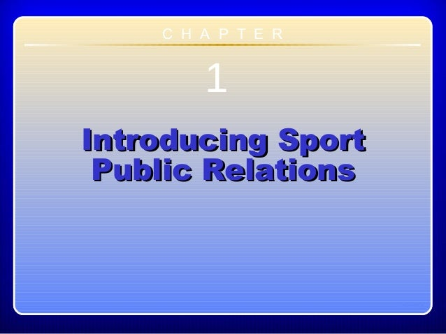 Chapter 11Introducing SportIntroducing SportPublic RelationsPublic RelationsC H A P T E R